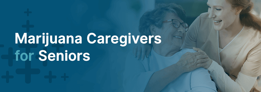 Marijuana Caregivers for Seniors