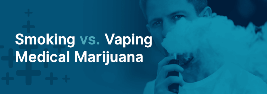 Smoking vs. Vaping Medical Marijuana