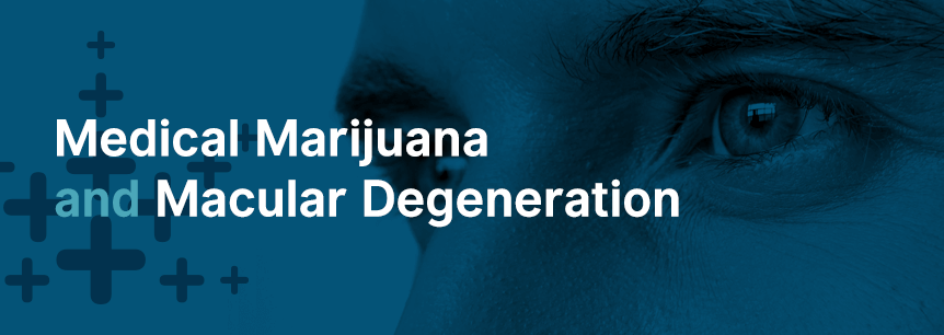 Medical Marijuana For Macular Degeneration
