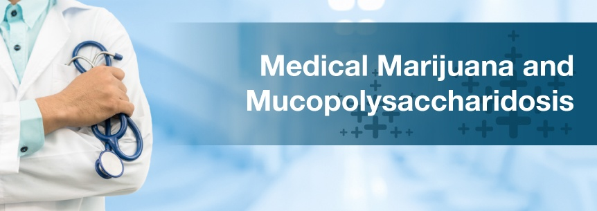 Medical Marijuana For Mucopolysaccharidosis (MPS)