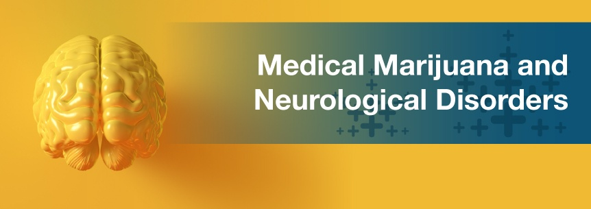 Medical Marijuana For Degenerative or Pervasive Neurological Conditions