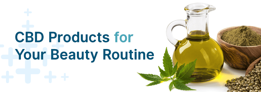 CBD Products for Your Beauty Routine