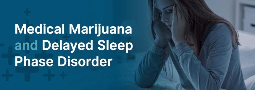 Medical Marijuana For Delayed Sleep Phase Disorder