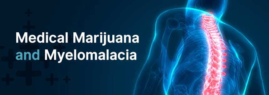 marijuana for myelomalacia
