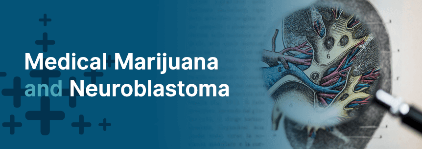 marijuana for neuroblastoma