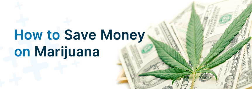 save money on marijuana