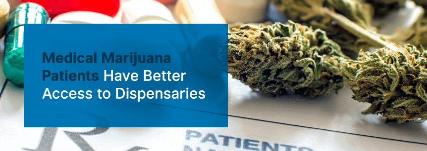 better access to dispensaries