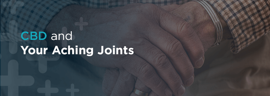 CBD and Your Aching Joints
