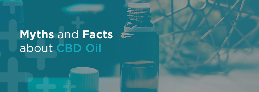 Myths and Facts about CBD Oil
