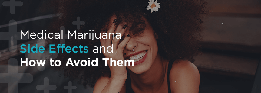 7 Medical Marijuana Side Effects and How to Avoid Them