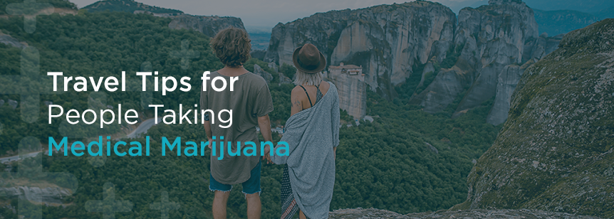 Travel Tips for People Taking Medical Marijuana