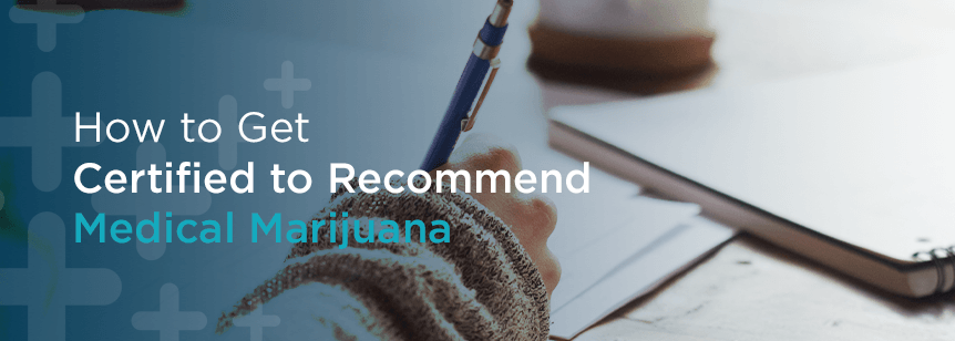 Doctor Resources: How to Get Certified to Recommend Medical Marijuana