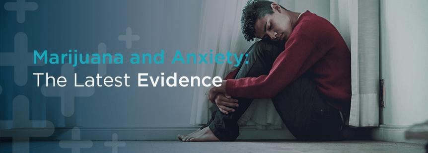 Marijuana and Anxiety: The Latest Evidence