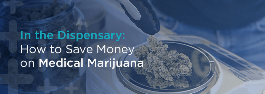 In The Dispensary: How to Save Money on Medical Marijuana