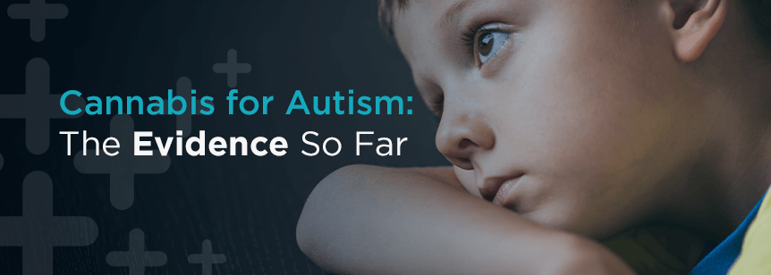 Cannabis for Autism: The Evidence So Far