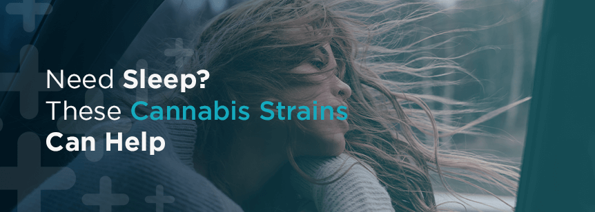 Need Sleep? These THC and CBD Cannabis Strains Can Help